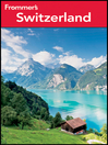 Frommer&#39;s Switzerland (eBook)